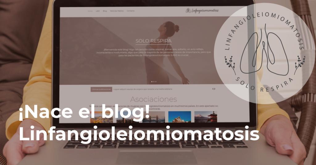 Lanzamiento Blog Linfangioleiomiomatosis